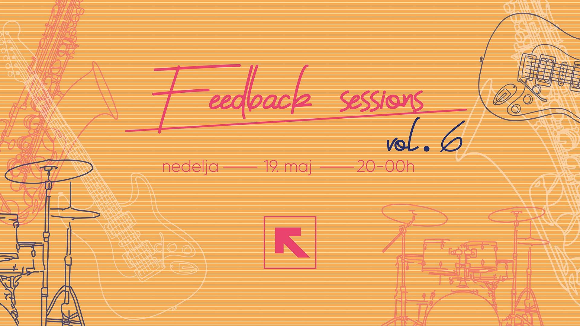 Feedback sessions vol 6 - 19. Maj - Feedback