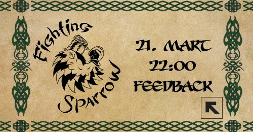 Fighting Sparrow - 21. mart - Feedback