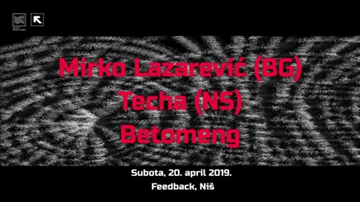 Mirko Lazarević, Techa & Betomeng - 20. April - Feedback